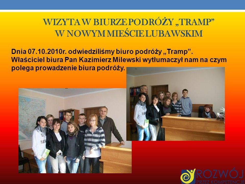 WIZYTA W BIURZE PODRÓ Ż Y TRAMP W NOWYM MIE Ś CIE LUBAWSKIM Dnia 07.10.2010r.