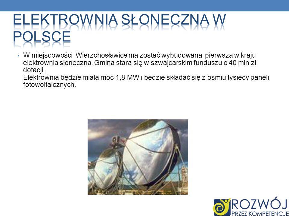 W miejscowości Wierzchosławice ma zostać wybudowana pierwsza w kraju elektrownia słoneczna. Gmina stara się w szwajcarskim funduszu o 40 mln zł dotacj
