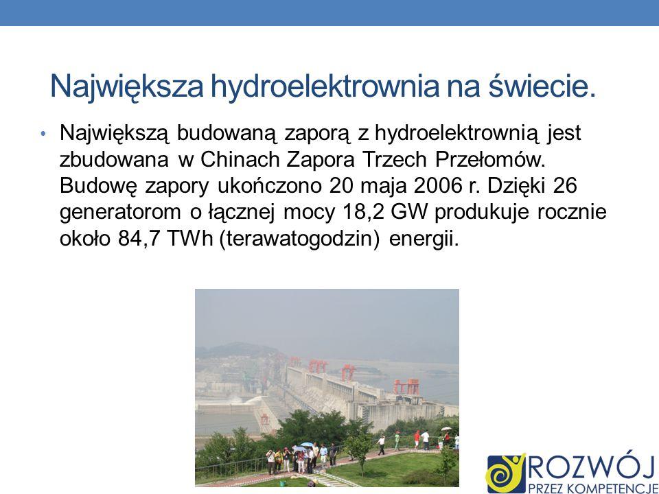 Największa hydroelektrownia na świecie. Największą budowaną zaporą z hydroelektrownią jest zbudowana w Chinach Zapora Trzech Przełomów. Budowę zapory