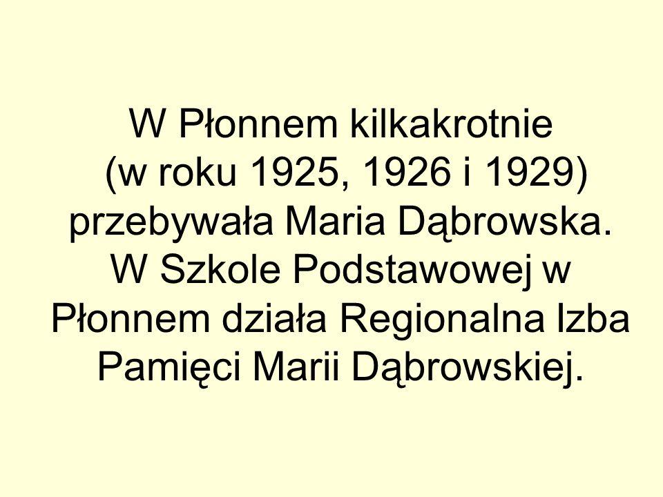 W Płonnem kilkakrotnie (w roku 1925, 1926 i 1929) przebywała Maria Dąbrowska. W Szkole Podstawowej w Płonnem działa Regionalna Izba Pamięci Marii Dąbr