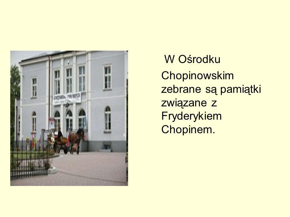 W Ośrodku Chopinowskim zebrane są pamiątki związane z Fryderykiem Chopinem.