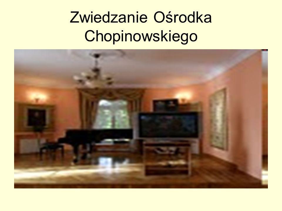 Zwiedzanie Ośrodka Chopinowskiego