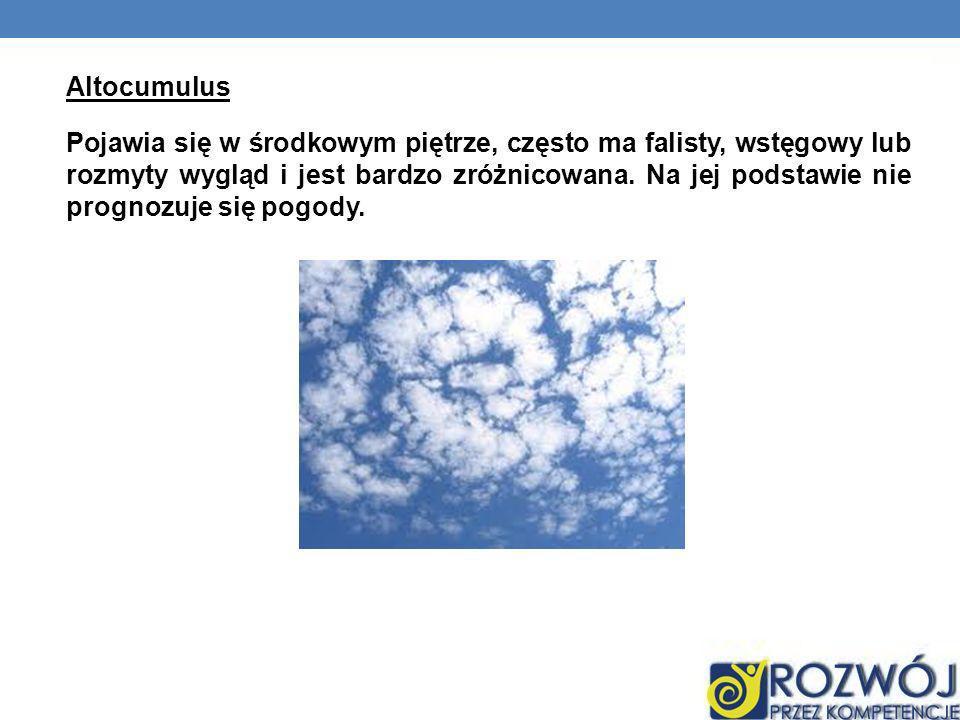Altocumulus Pojawia się w środkowym piętrze, często ma falisty, wstęgowy lub rozmyty wygląd i jest bardzo zróżnicowana. Na jej podstawie nie prognozuj