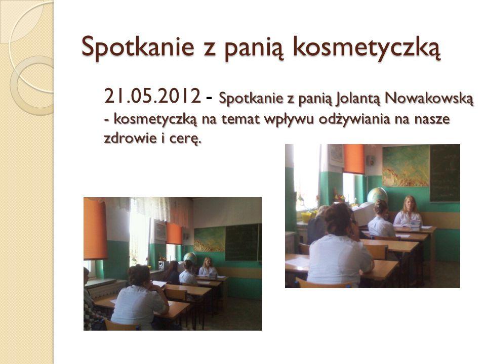 Spotkanie z panią kosmetyczką Spotkanie z panią Jolantą Nowakowską - kosmetyczką na temat wpływu odżywiania na nasze zdrowie i cerę. 21.05.2012 - Spot