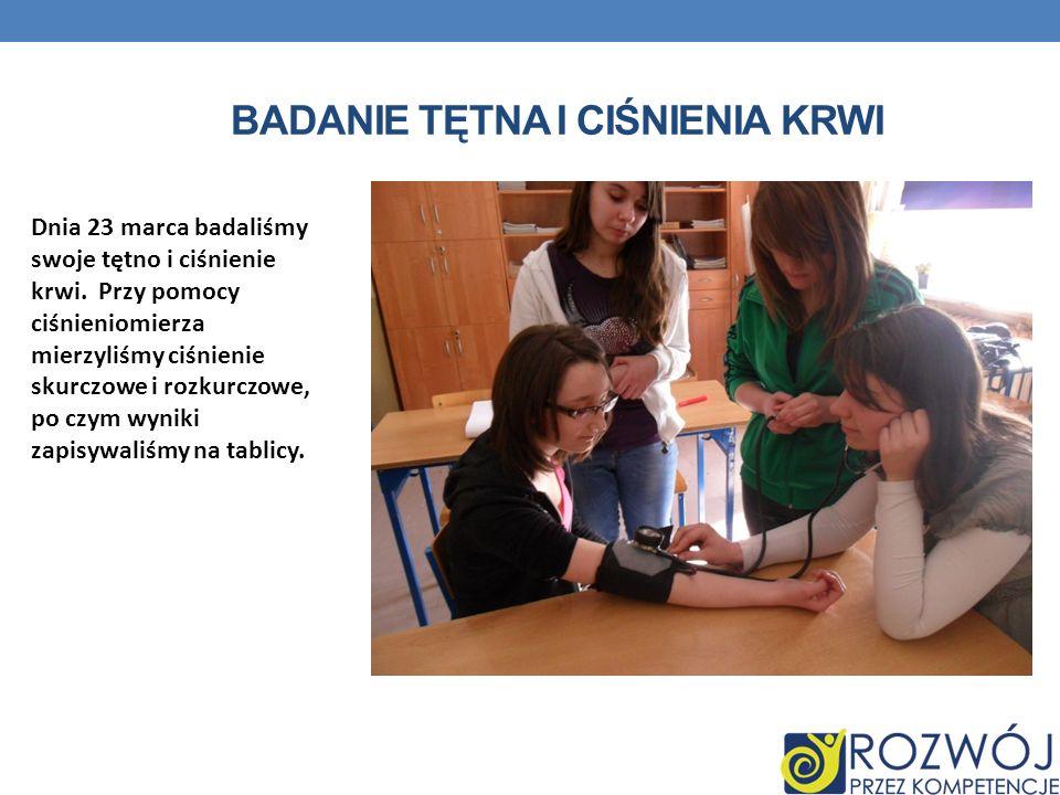 BADANIE TĘTNA I CIŚNIENIA KRWI Dnia 23 marca badaliśmy swoje tętno i ciśnienie krwi. Przy pomocy ciśnieniomierza mierzyliśmy ciśnienie skurczowe i roz