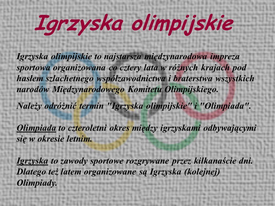 Igrzyska olimpijskie to najstarsza międzynarodowa impreza sportowa organizowana co cztery lata w różnych krajach pod hasłem szlachetnego współzawodnic