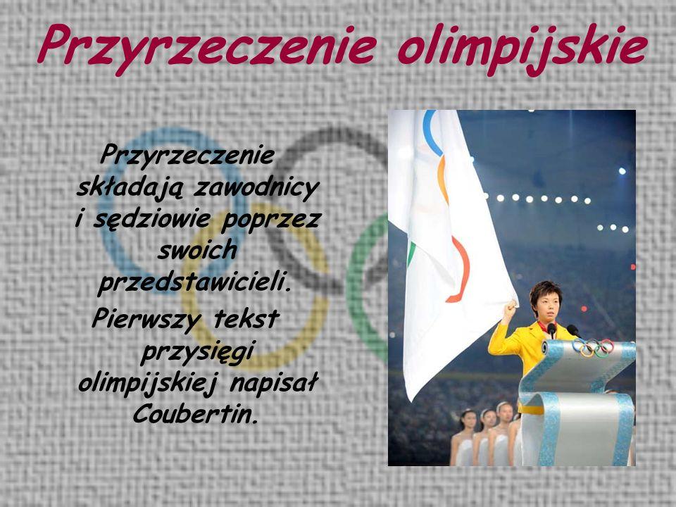 Przyrzeczenie składają zawodnicy i sędziowie poprzez swoich przedstawicieli. Pierwszy tekst przysięgi olimpijskiej napisał Coubertin. Przyrzeczenie ol