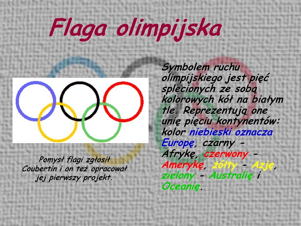 Flaga olimpijska Pomysł flagi zgłosił Coubertin i on też opracował jej pierwszy projekt. Symbolem ruchu olimpijskiego jest pięć splecionych ze sobą ko