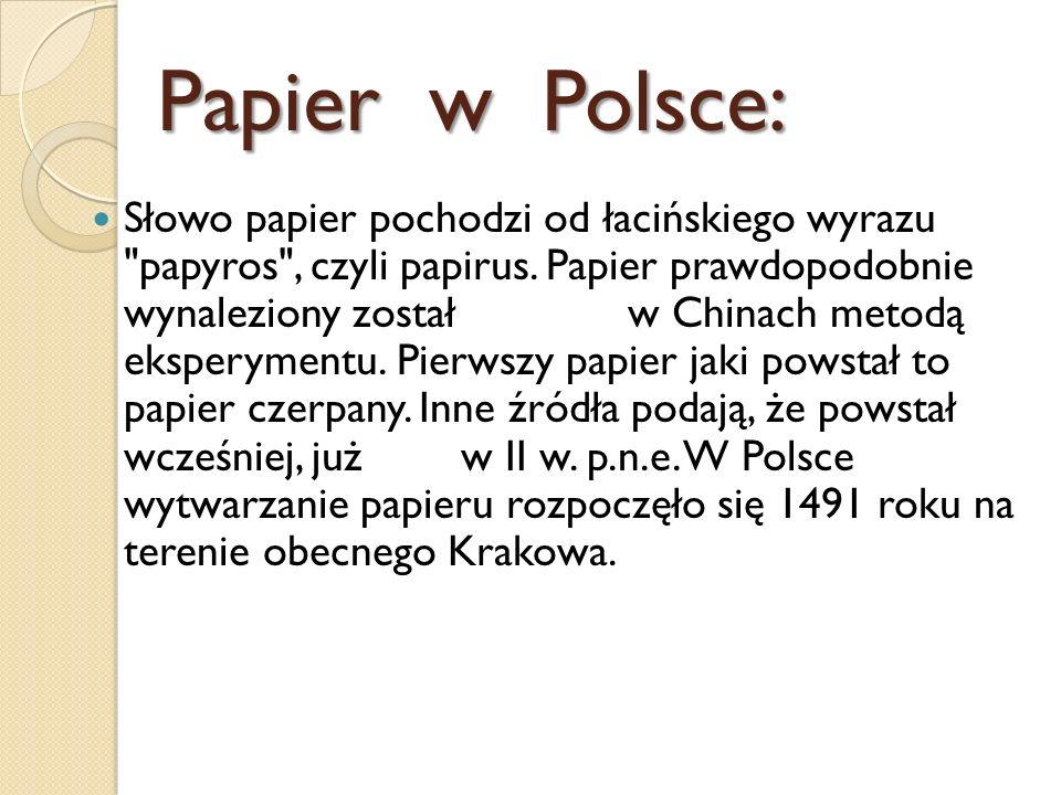 Papier w Polsce: Słowo papier pochodzi od łacińskiego wyrazu