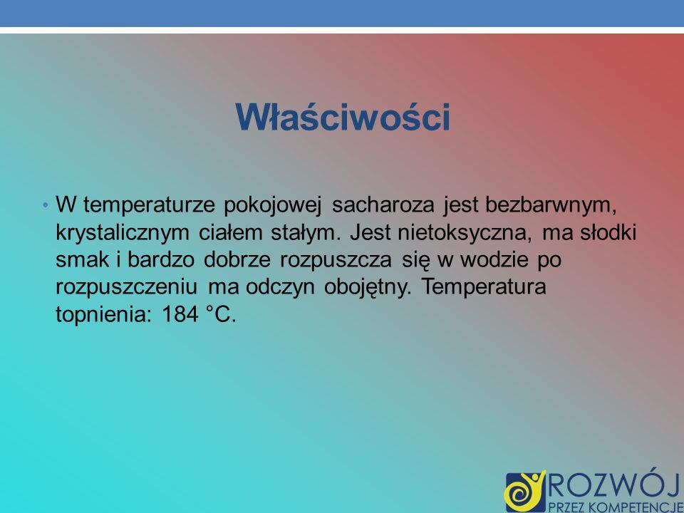 Właściwości W temperaturze pokojowej sacharoza jest bezbarwnym, krystalicznym ciałem stałym. Jest nietoksyczna, ma słodki smak i bardzo dobrze rozpusz