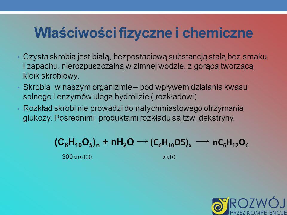 Właściwości fizyczne i chemiczne Czysta skrobia jest białą, bezpostaciową substancją stałą bez smaku i zapachu, nierozpuszczalną w zimnej wodzie, z go