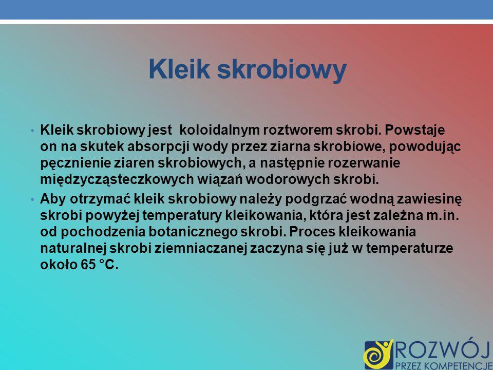 Kleik skrobiowy Kleik skrobiowy jest koloidalnym roztworem skrobi. Powstaje on na skutek absorpcji wody przez ziarna skrobiowe, powodując pęcznienie z