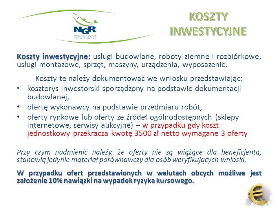 Koszty inwestycyjne: Koszty inwestycyjne: usługi budowlane, roboty ziemne i rozbiórkowe, usługi montażowe, sprzęt, maszyny, urządzenia, wyposażenie.