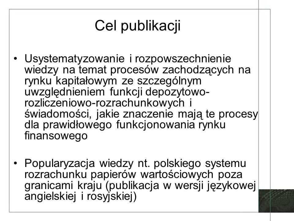 Zakres tematyczny 1.Procesy zachodzące na rynku kapitałowym oraz podmioty biorące udział w tych procesach 2.Historia i obecna działalność centralnych kontrpartnerów oraz depozytów papierów wartościowych w krajach Unii Europejskiej i w Polsce 3.Kierunki zmian funkcjonowania izb rozliczeniowych, centralnych kontrpartnerów oraz depozytów papierów wartościowych na świecie, w Unii Europejskiej i w Polsce