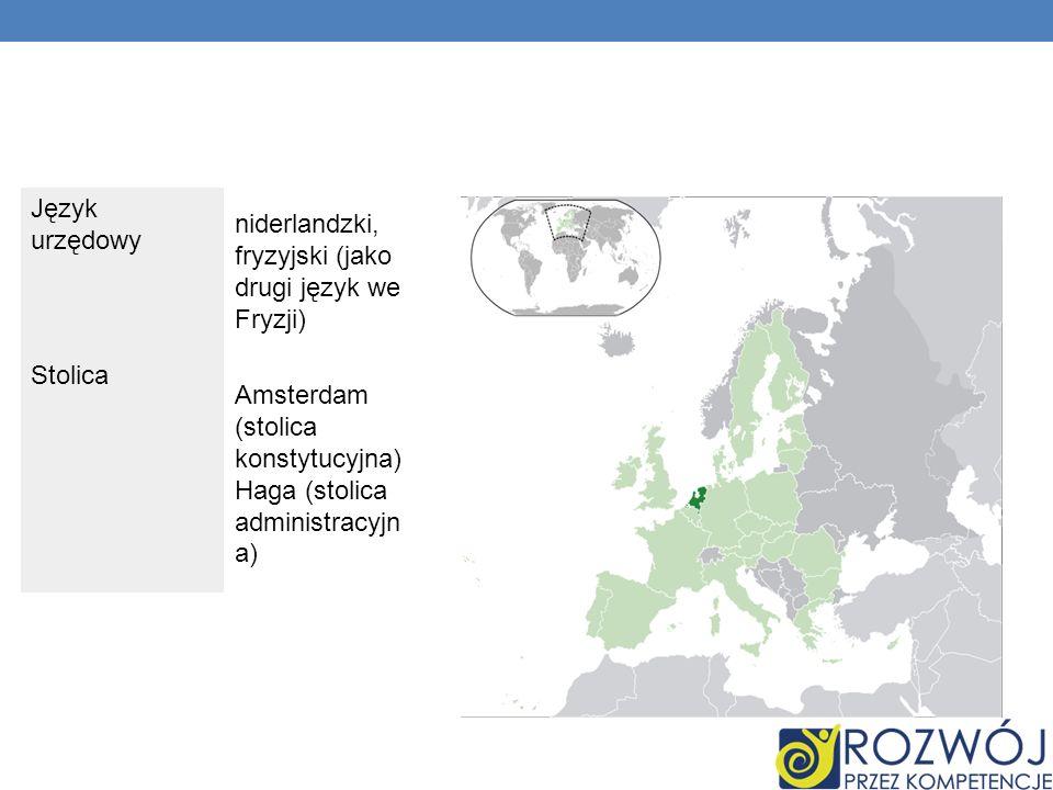 Język urzędowy niderlandzki, fryzyjski (jako drugi język we Fryzji) Stolica Amsterdam (stolica konstytucyjna) Haga (stolica administracyjn a)