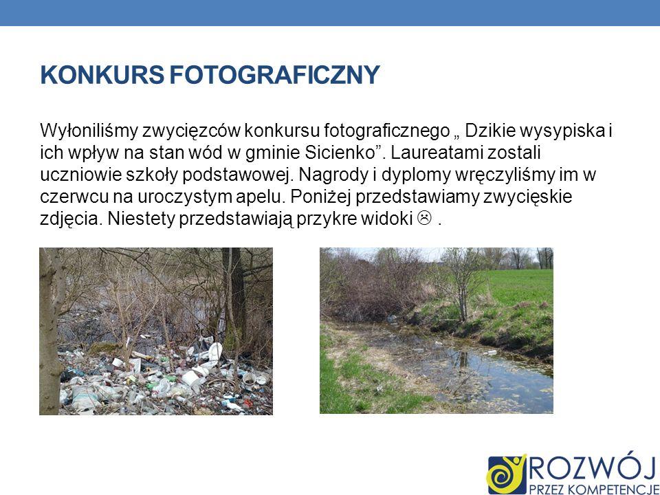 KONKURS FOTOGRAFICZNY Wyłoniliśmy zwycięzców konkursu fotograficznego Dzikie wysypiska i ich wpływ na stan wód w gminie Sicienko.