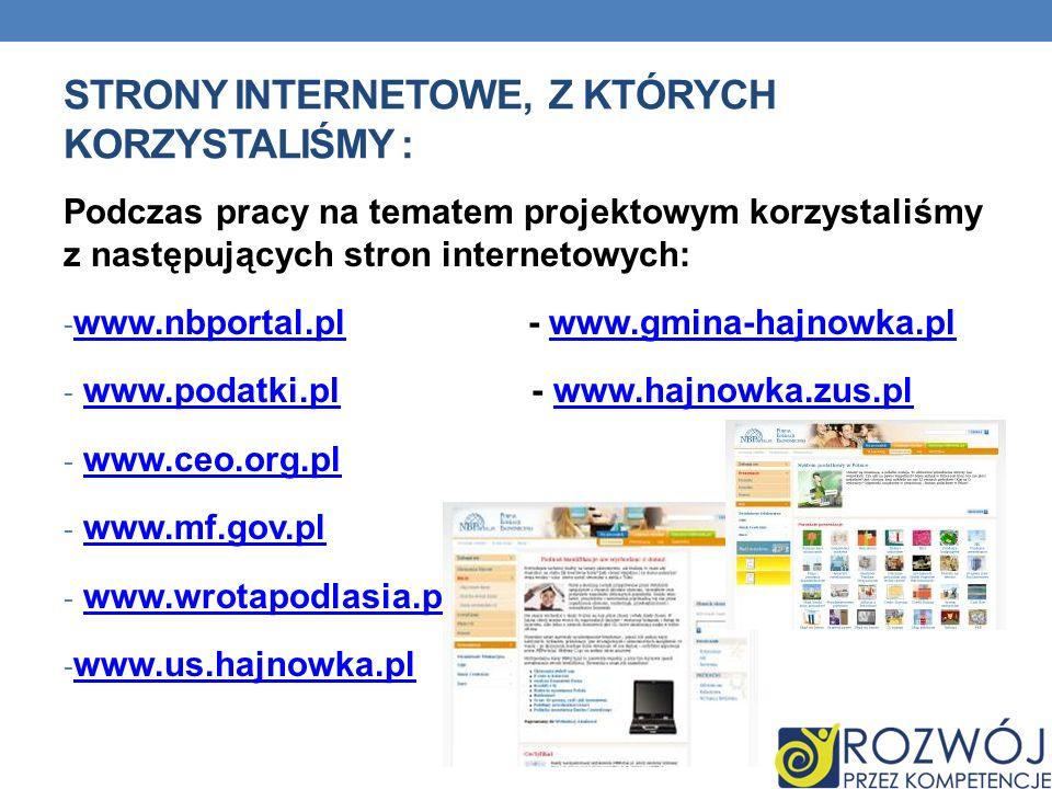 STRONY INTERNETOWE, Z KTÓRYCH KORZYSTALIŚMY : Podczas pracy na tematem projektowym korzystaliśmy z następujących stron internetowych: - www.nbportal.p