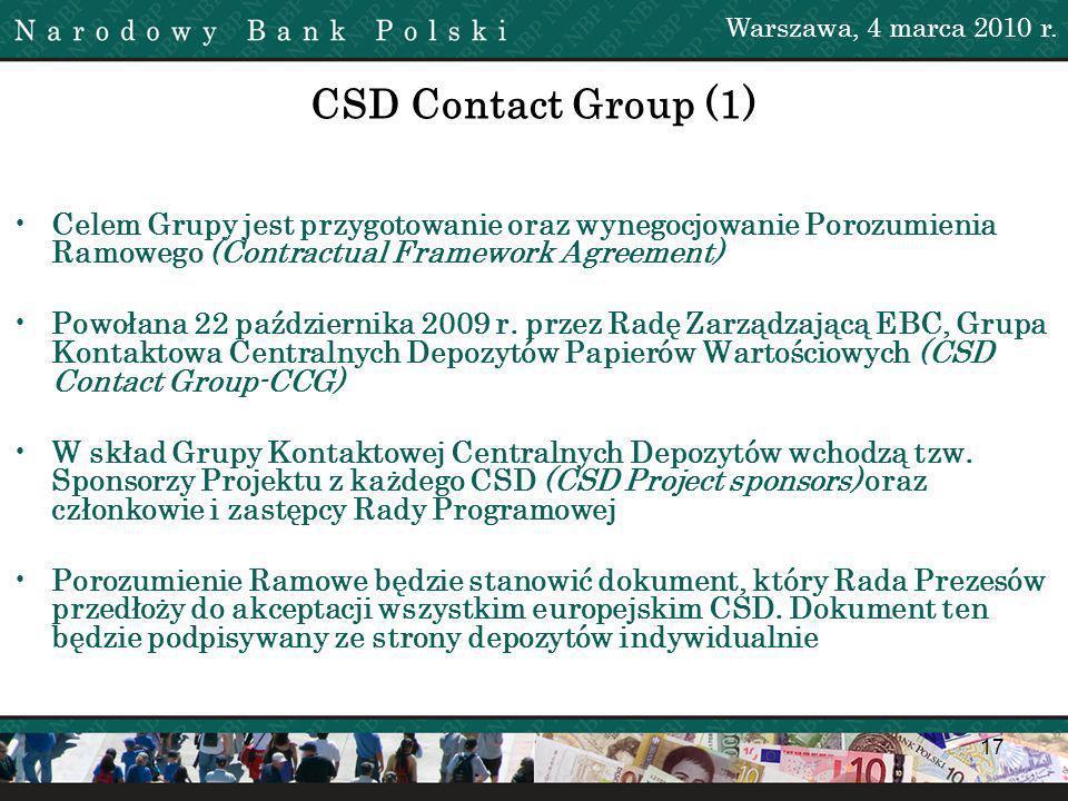 17 CSD Contact Group (1) Celem Grupy jest przygotowanie oraz wynegocjowanie Porozumienia Ramowego (Contractual Framework Agreement) Powołana 22 października 2009 r.