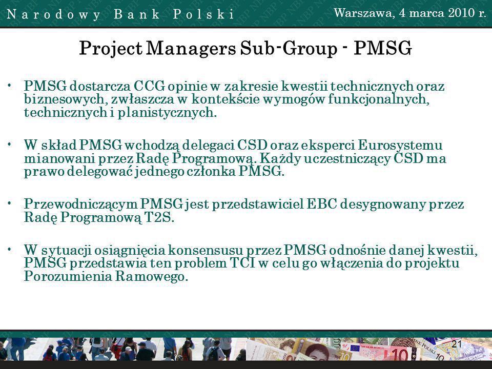 21 Project Managers Sub-Group - PMSG PMSG dostarcza CCG opinie w zakresie kwestii technicznych oraz biznesowych, zwłaszcza w kontekście wymogów funkcjonalnych, technicznych i planistycznych.