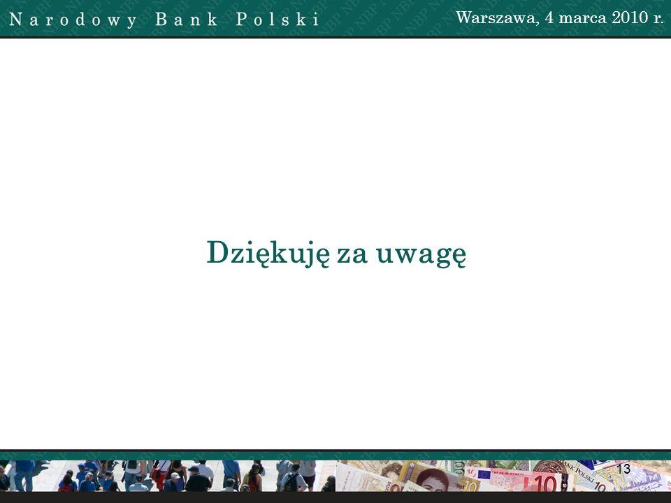 13 Dziękuję za uwagę Warszawa, 4 marca 2010 r.