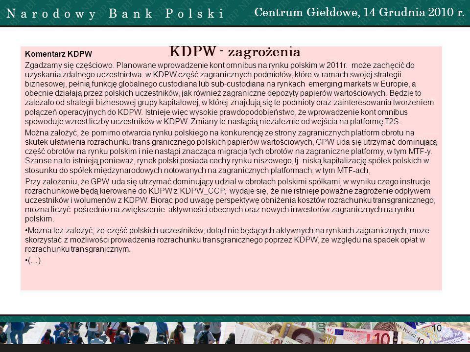 11 Centrum Giełdowe, 14 Grudnia 2010 r.KDPW - zagrożenia Komentarz KDPW cd.