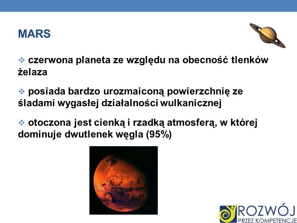 MARS czerwona planeta ze względu na obecność tlenków żelaza posiada bardzo urozmaiconą powierzchnię ze śladami wygasłej działalności wulkanicznej otoc