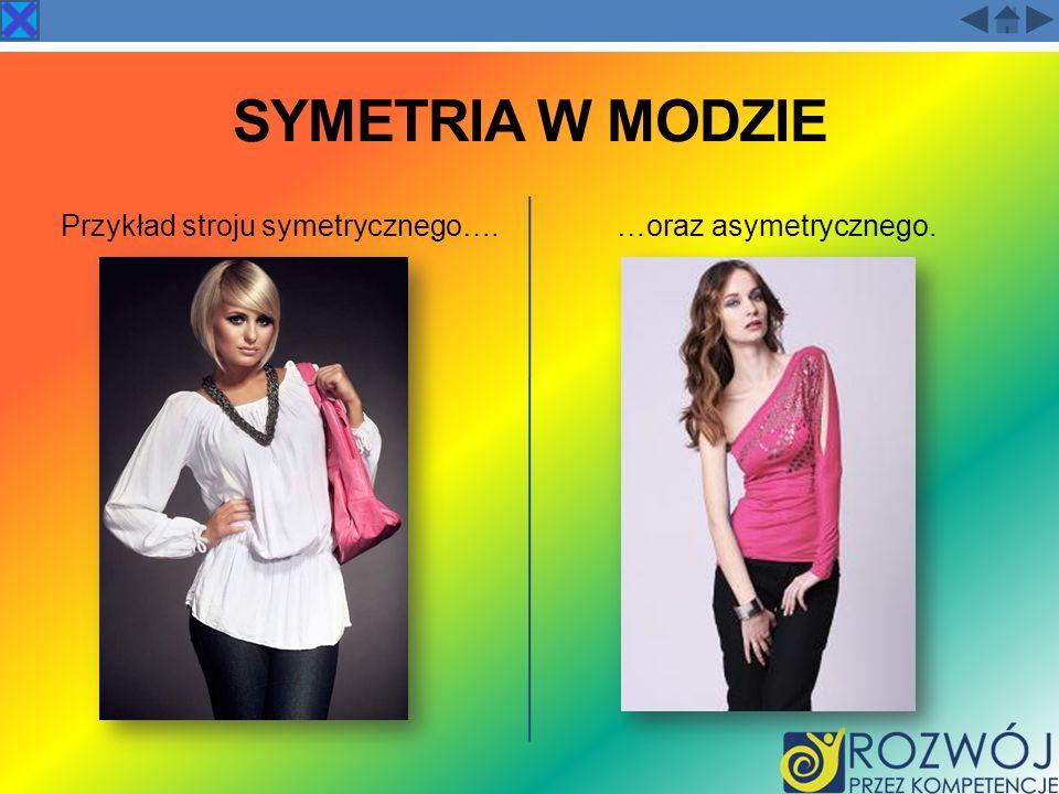 SYMETRIA W MODZIE Przykład stroju symetrycznego….…oraz asymetrycznego.