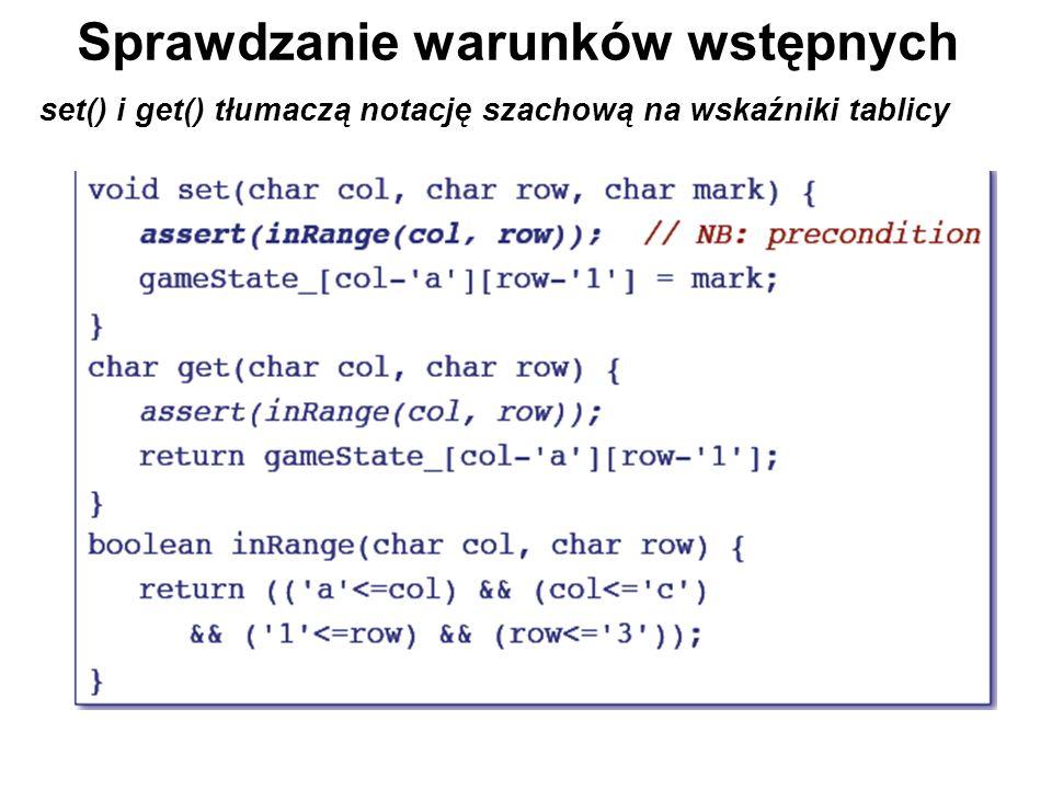 Sprawdzanie warunków wstępnych set() i get() tłumaczą notację szachową na wskaźniki tablicy