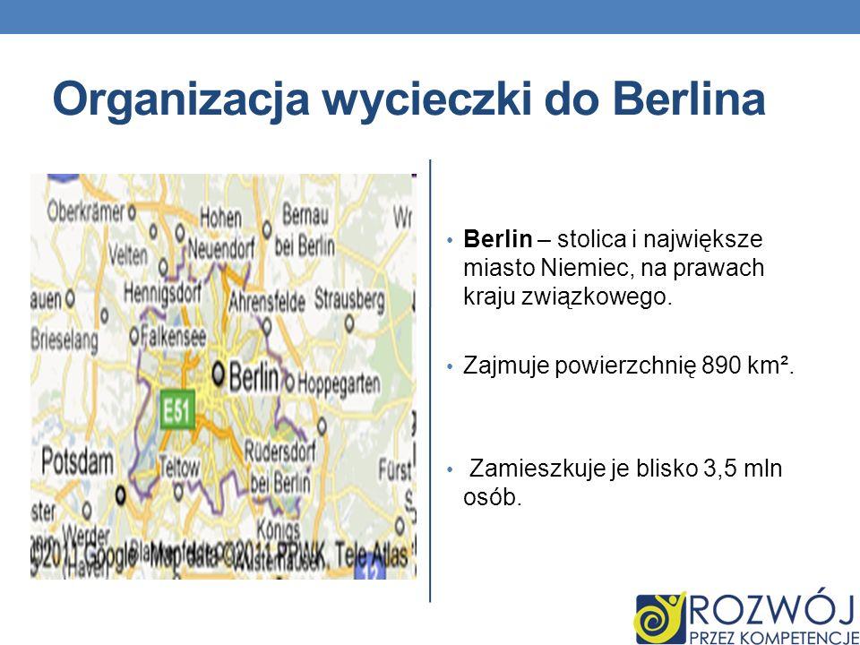 Organizacja wycieczki do Berlina Berlin – stolica i największe miasto Niemiec, na prawach kraju związkowego. Zajmuje powierzchnię 890 km². Zamieszkuje