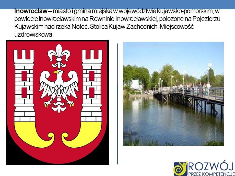 Inowrocław – miasto i gmina miejska w województwie kujawsko-pomorskim, w powiecie inowrocławskim na Równinie Inowrocławskiej, położone na Pojezierzu K