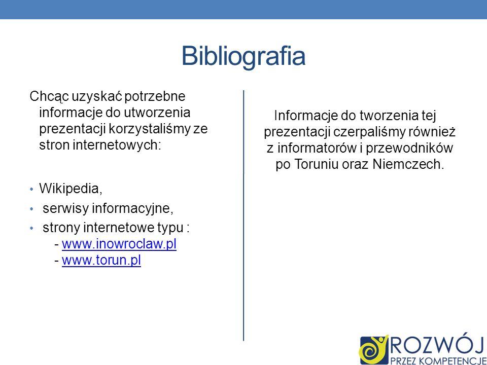 Bibliografia Chcąc uzyskać potrzebne informacje do utworzenia prezentacji korzystaliśmy ze stron internetowych: Wikipedia, serwisy informacyjne, stron