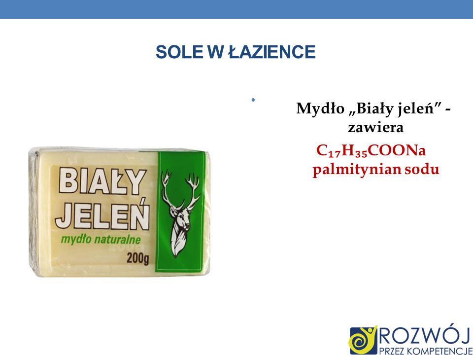SOLE W ŁAZIENCE Mydło Biały jeleń - zawiera C H COONa palmitynian sodu