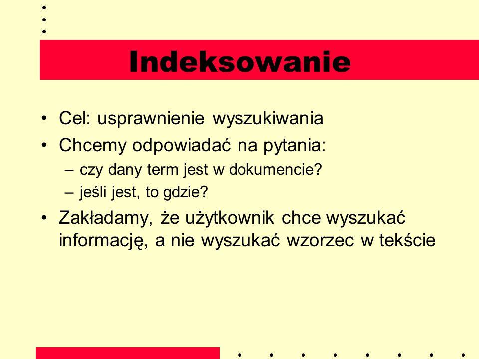 Przygotowanie słownika Konwersja do jednolitego formatu Spacje, interpunkcja itp.