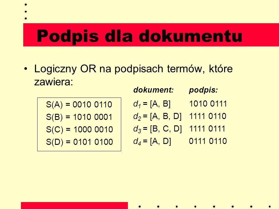 Podpis dla dokumentu Logiczny OR na podpisach termów, które zawiera: S(A) = 0010 0110 S(B) = 1010 0001 S(C) = 1000 0010 S(D) = 0101 0100 dokument:podp