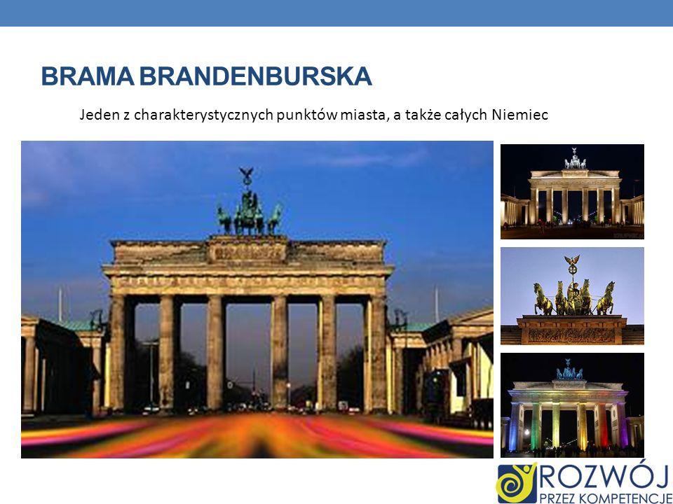 BRAMA BRANDENBURSKA Jeden z charakterystycznych punktów miasta, a także całych Niemiec