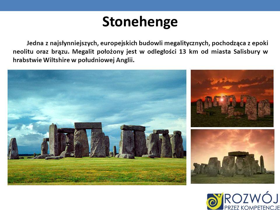 Stonehenge Jedna z najsłynniejszych, europejskich budowli megalitycznych, pochodząca z epoki neolitu oraz brązu. Megalit położony jest w odległości 13