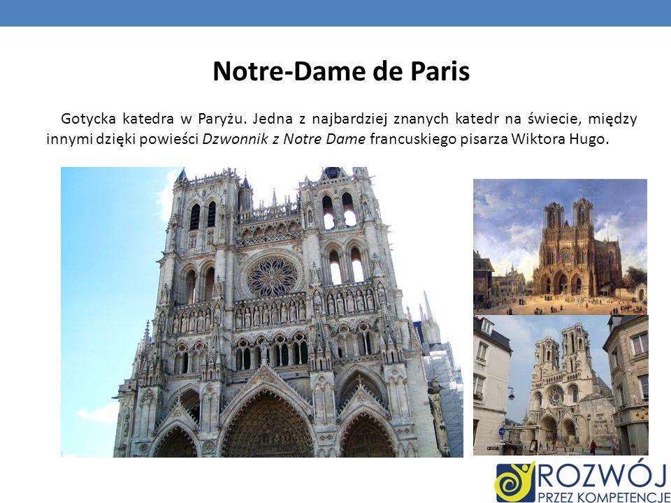 Notre-Dame de Paris Gotycka katedra w Paryżu. Jedna z najbardziej znanych katedr na świecie, między innymi dzięki powieści Dzwonnik z Notre Dame franc