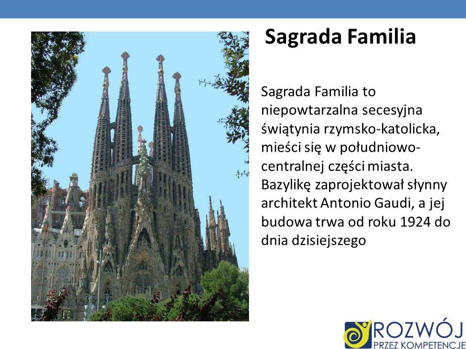 Sagrada Familia Sagrada Familia to niepowtarzalna secesyjna świątynia rzymsko-katolicka, mieści się w południowo- centralnej części miasta. Bazylikę z