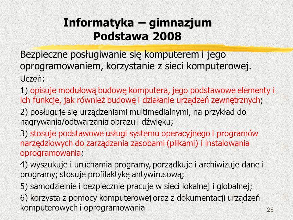 26 Bezpieczne posługiwanie się komputerem i jego oprogramowaniem, korzystanie z sieci komputerowej. Uczeń: 1) opisuje modułową budowę komputera, jego