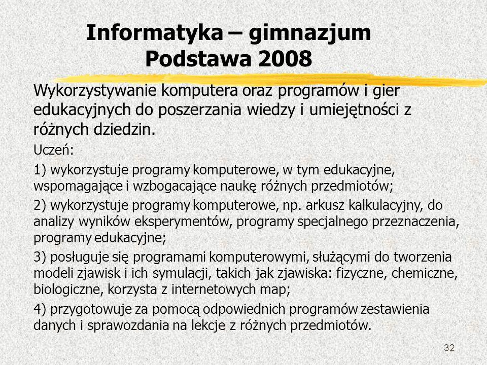 32 Wykorzystywanie komputera oraz programów i gier edukacyjnych do poszerzania wiedzy i umiejętności z różnych dziedzin. Uczeń: 1) wykorzystuje progra