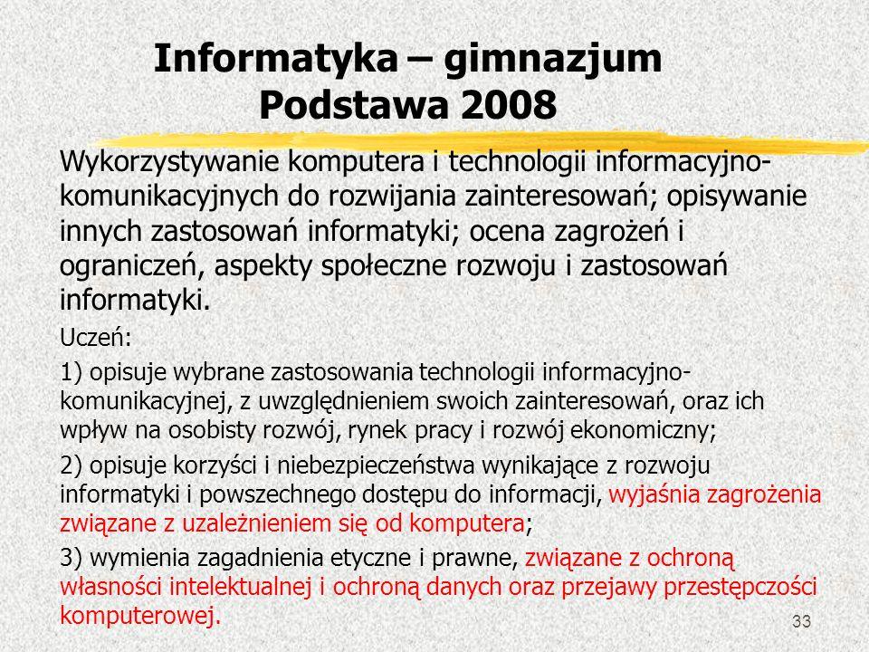 33 Wykorzystywanie komputera i technologii informacyjno- komunikacyjnych do rozwijania zainteresowań; opisywanie innych zastosowań informatyki; ocena