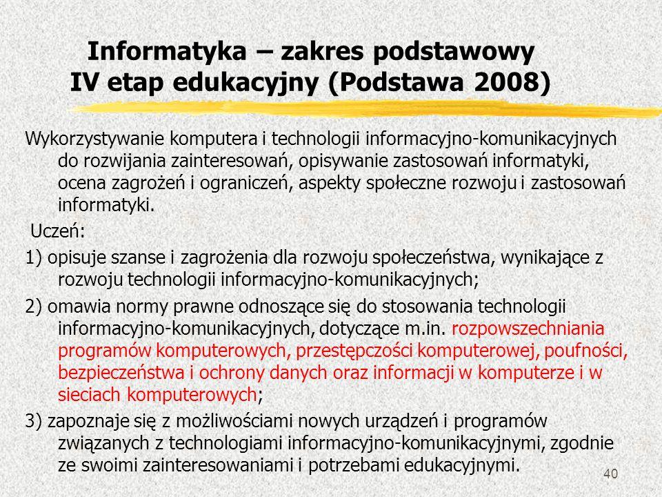 40 Wykorzystywanie komputera i technologii informacyjno-komunikacyjnych do rozwijania zainteresowań, opisywanie zastosowań informatyki, ocena zagrożeń