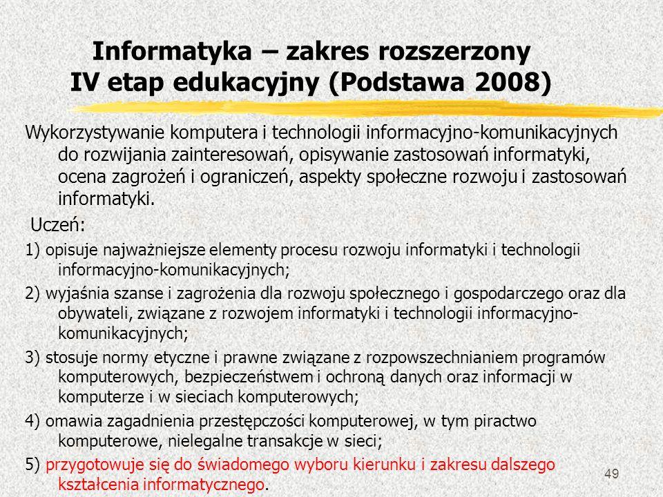 49 Wykorzystywanie komputera i technologii informacyjno-komunikacyjnych do rozwijania zainteresowań, opisywanie zastosowań informatyki, ocena zagrożeń
