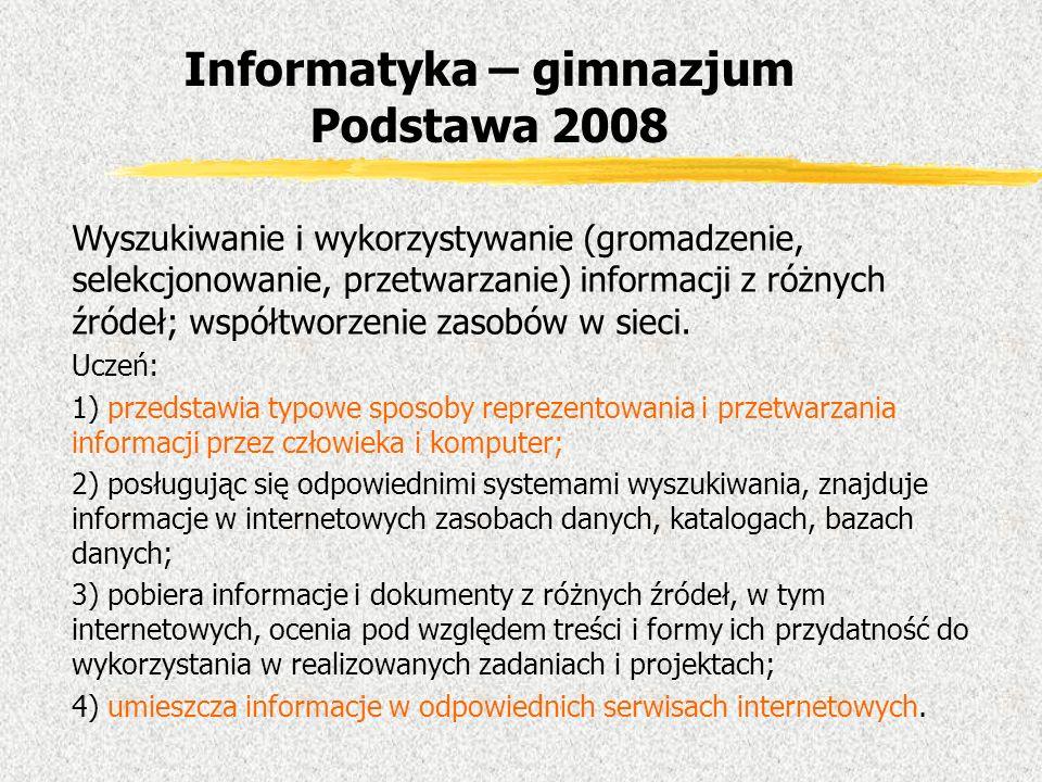 Wyszukiwanie i wykorzystywanie (gromadzenie, selekcjonowanie, przetwarzanie) informacji z różnych źródeł; współtworzenie zasobów w sieci. Uczeń: 1) pr