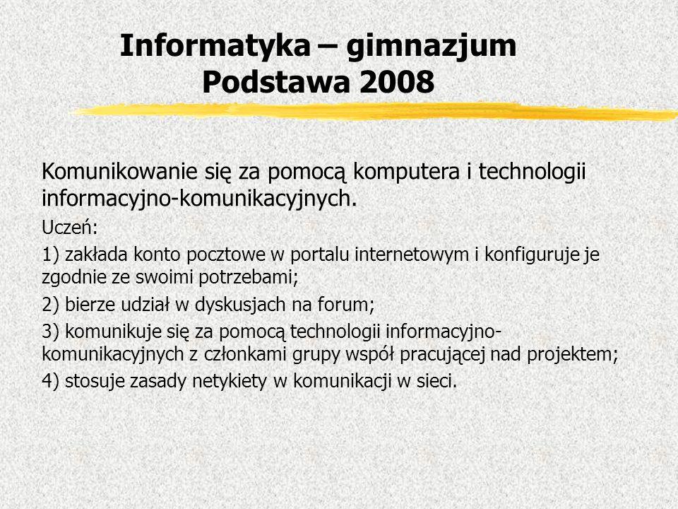 Komunikowanie się za pomocą komputera i technologii informacyjno-komunikacyjnych. Uczeń: 1) zakłada konto pocztowe w portalu internetowym i konfiguruj