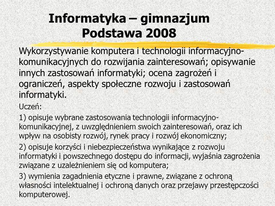 Wykorzystywanie komputera i technologii informacyjno- komunikacyjnych do rozwijania zainteresowań; opisywanie innych zastosowań informatyki; ocena zag