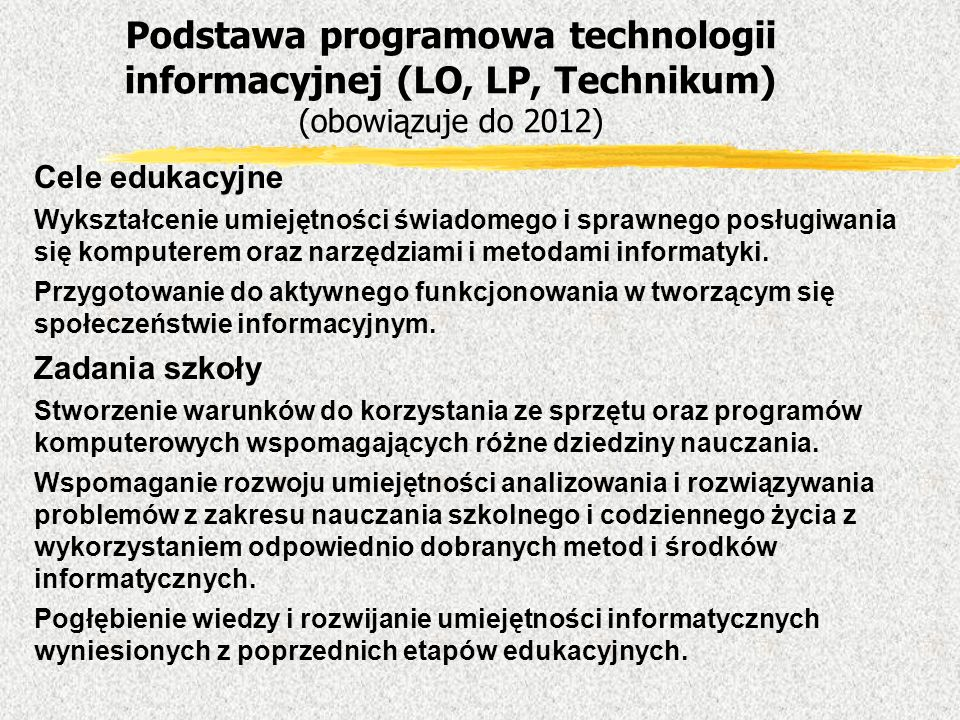 Cele edukacyjne Wykształcenie umiejętności świadomego i sprawnego posługiwania się komputerem oraz narzędziami i metodami informatyki. Przygotowanie d