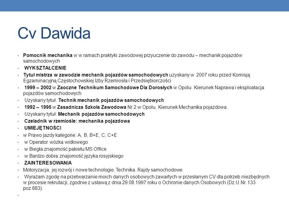 Cv prezentuje Dawid Układanie CV mechanika Dzisiaj pracowaliśmy w grupach, których zadaniem było ułożenie CV dla mechanika. Najbardziej nam się podoba