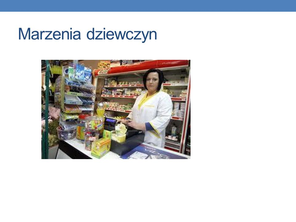 Wiktoria Burczyk - będę miała swój prywatny sklep że jest to mój wybór na całe życie, chciałabym zostać eskspedientką, ponieważ jest to rodzinny inter