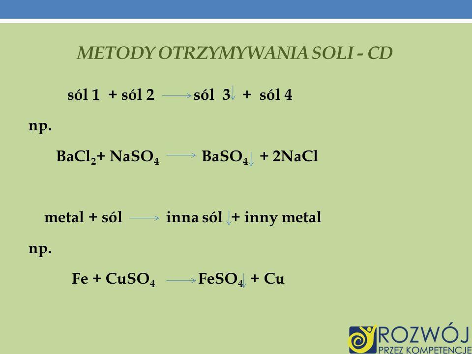 METODY OTRZYMYWANIA SOLI - CD sól 1 + sól 2 sól 3 + sól 4 np.